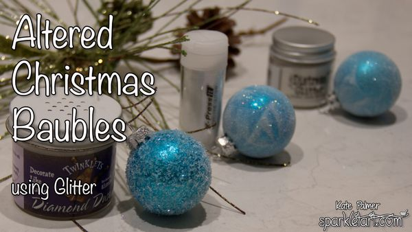 Altering Christmas Baubles - which glitter